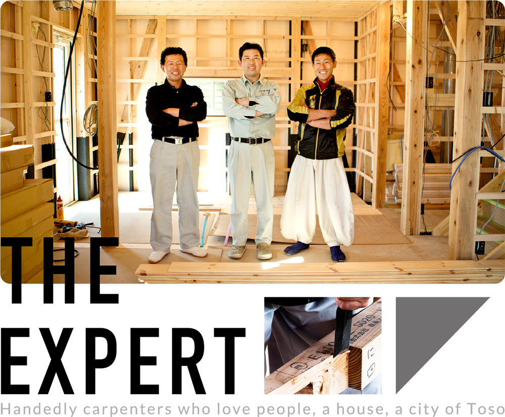 THE EXPERT Handedly carpenters who love people, a house, a city of Toso